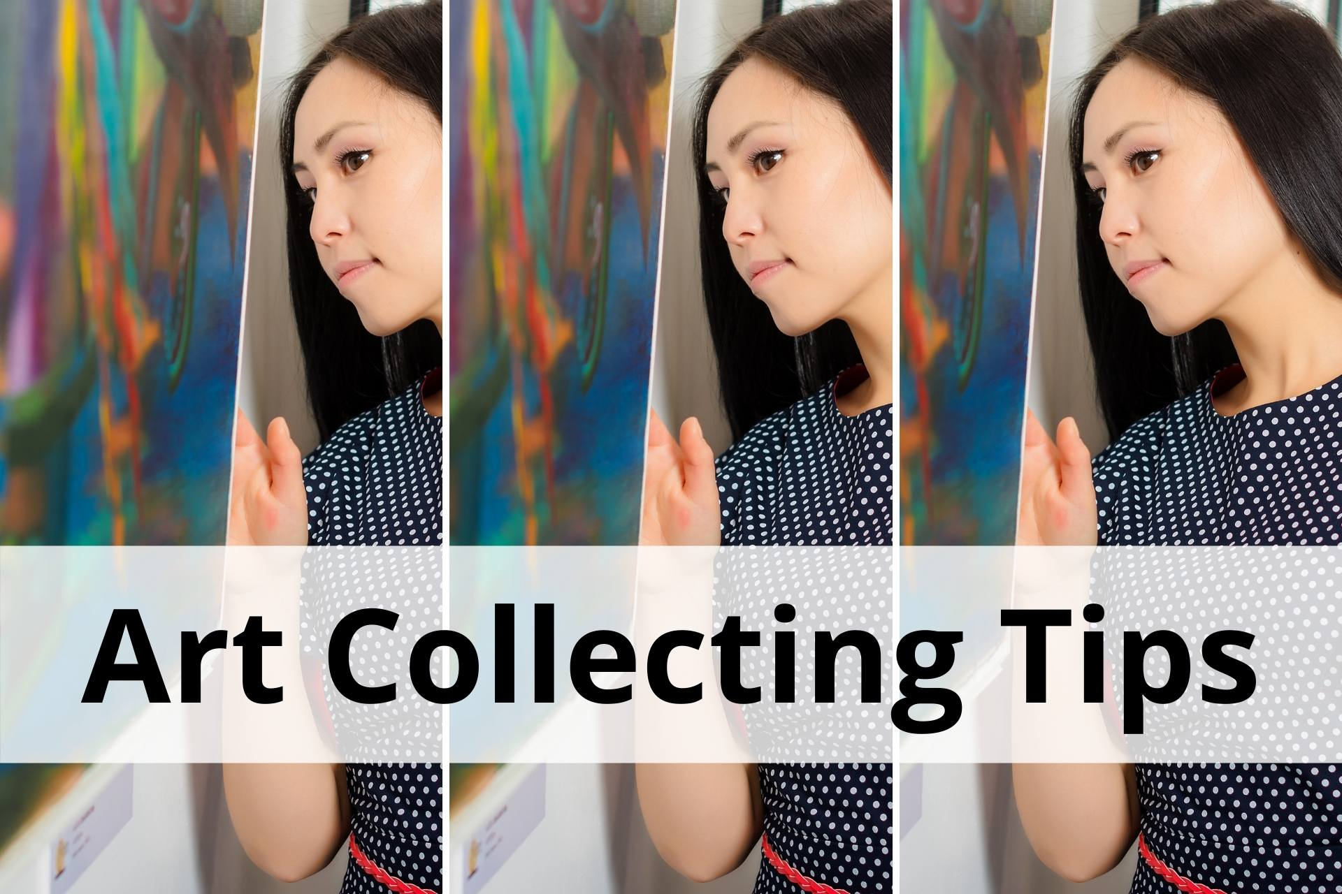Art Collecting Tips