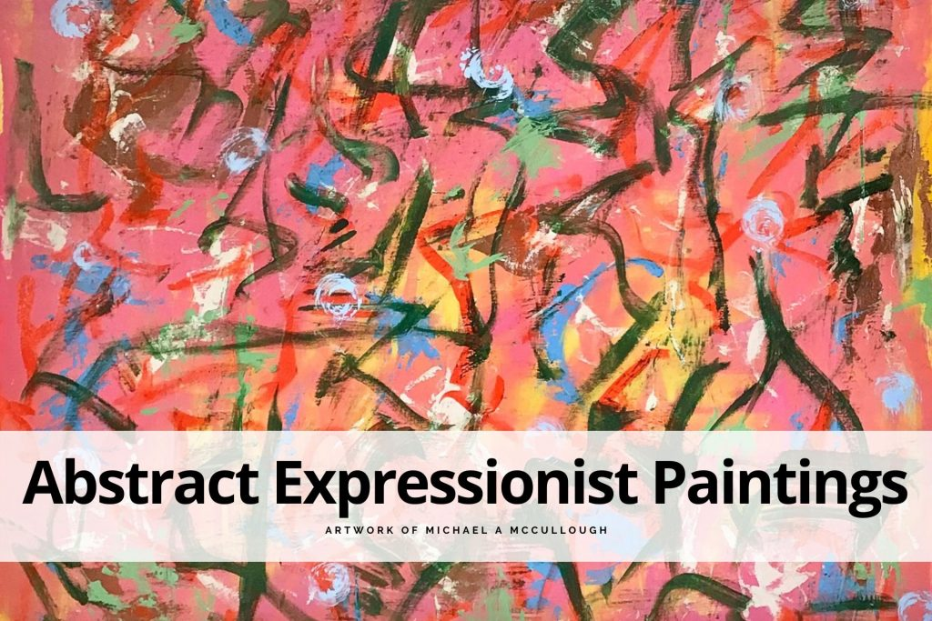 abstract expressionist paintings by Michael A McCullough