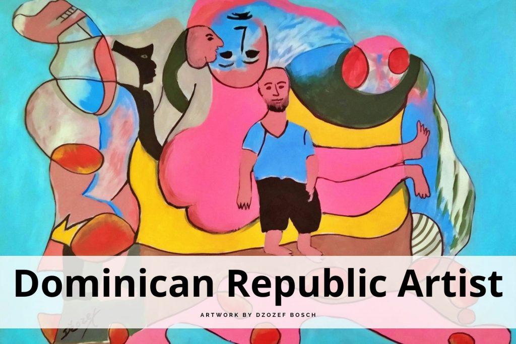 Dominican Republic artist Dzozef Bosch