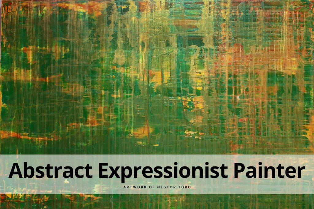 Abstract Expressionist Painter Nestor Toro