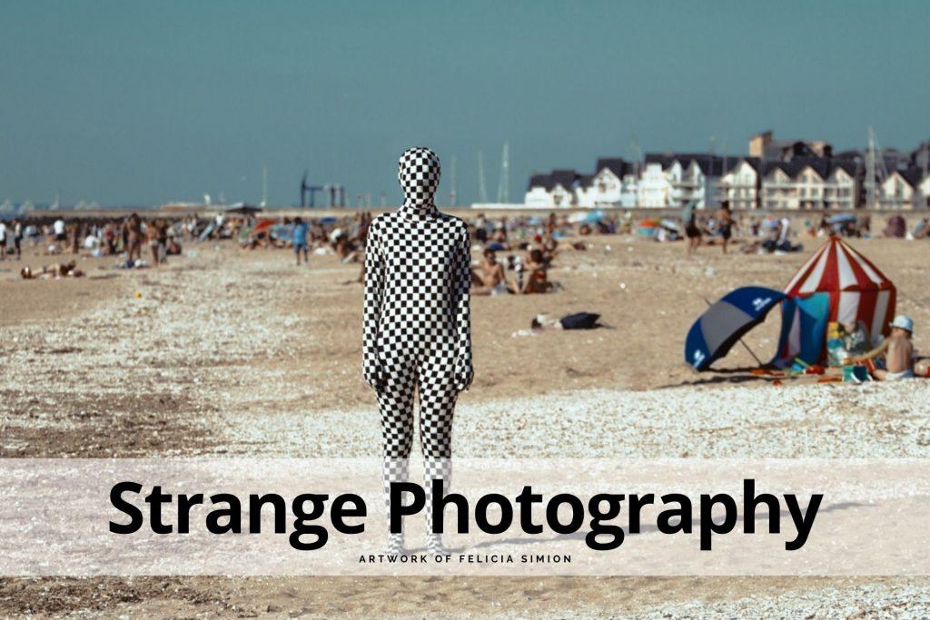 Strange Photography Felicia Simion
